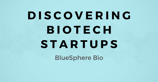 Discovering Biotech Startups: A map for Selling to BlueSphere Bio