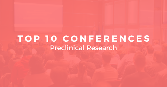 The Top 10 Pharmaceutical Conferences Focused on Preclinical Research 2019