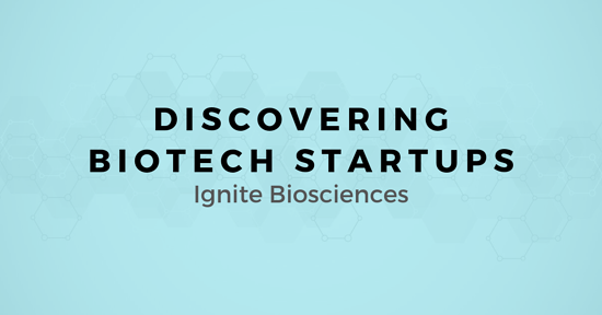 Discovering Biotech Startups: A map for Selling to Ignite Biosciences
