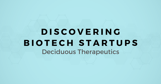 Discovering Biotech Startups: A map for Selling to Deciduous Therapeutics