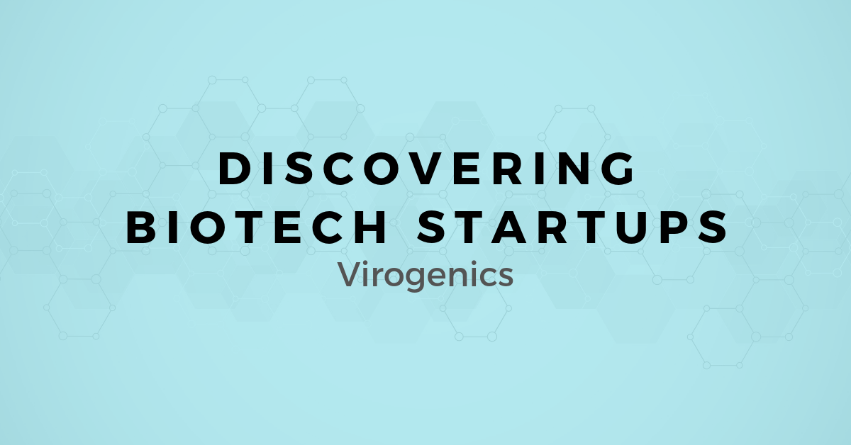 Discovering Biotech Startups: A map for Selling to Virogenics