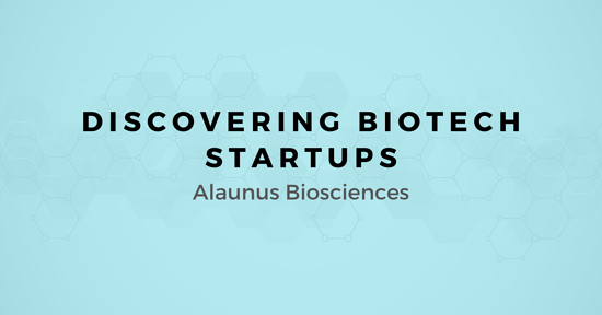 Discovering Biotech Startups: A map for Selling to Alaunus Biosciences