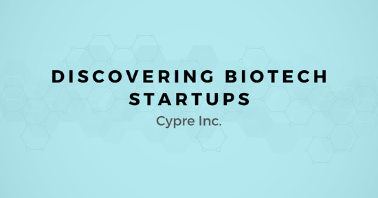Discovering Biotech Startups: A map for Selling to Cypre Inc.