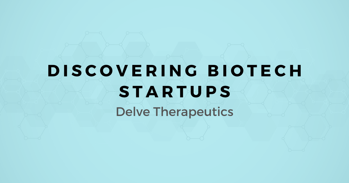 Discovering Biotech Startups: A map for Selling to Delve Therapeutics