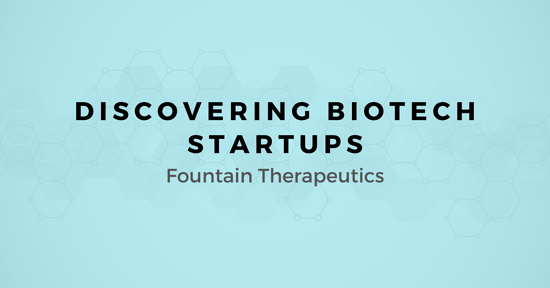 Discovering Biotech Startups: A map for Selling to Fountain Therapeutics
