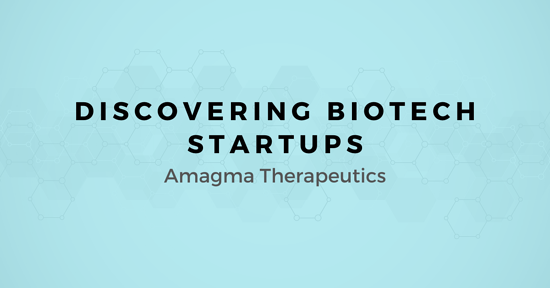 Discovering Biotech Startups: A map for Selling to Amagma Therapeutics