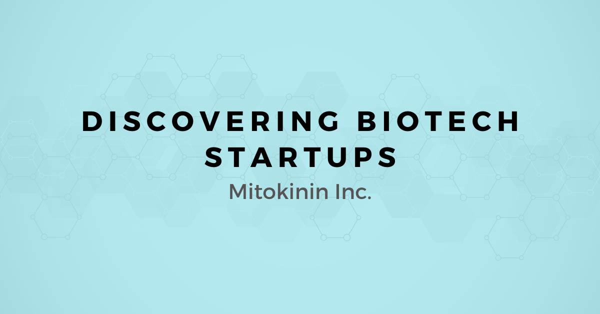 Discovering Biotech Startups: A map for Selling to Mitokinin
