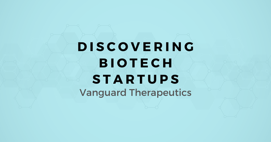 Discovering Biotech Startups: A map for Selling to Vanguard Therapeutics