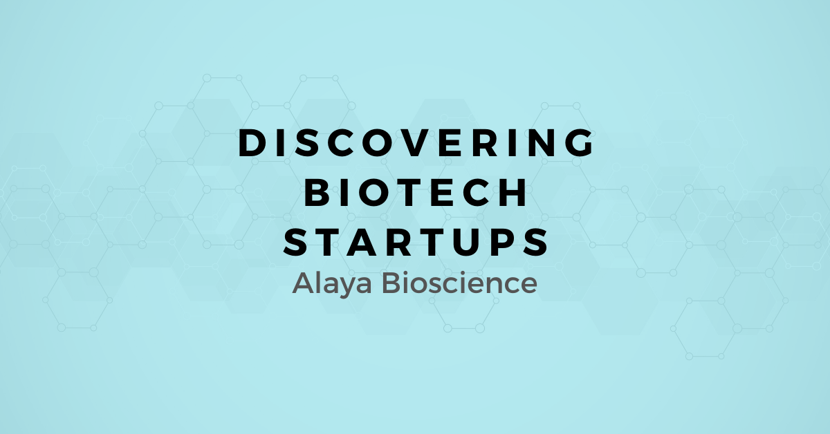 Discovering Biotech Startups: A map for Selling to Alaya Bioscience