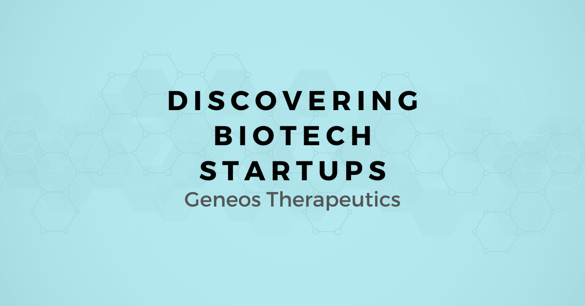 Discovering Biotech Startups: A map for Selling to Geneos Therapeutics