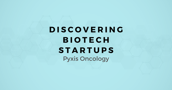 Discovering Biotech Startups: A map for Selling to Pyxis Oncology